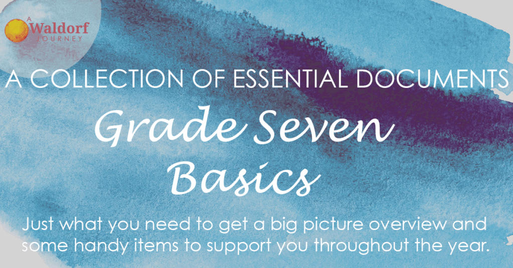 Waldorf Grade Seven Basics . . . a new guide to get you going with 7th grade